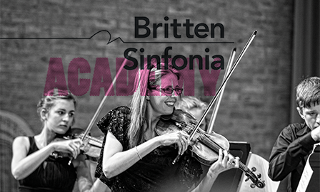Britten Sinfonia Academy Applications Britten Sinfonia